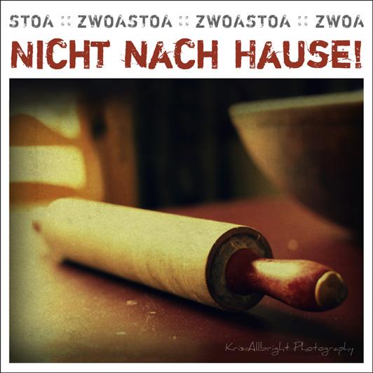 Nicht nach Hause - Zwoastoa